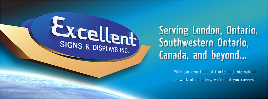 Excellent Signs and Displays Inc., London, Ontario, Canada